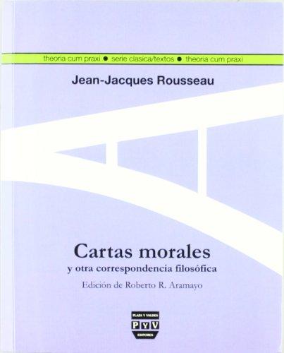 Cartas morales y otra correspondencia filosófica (THEORIA CUM PRAXI. SERIE CLASICA)
