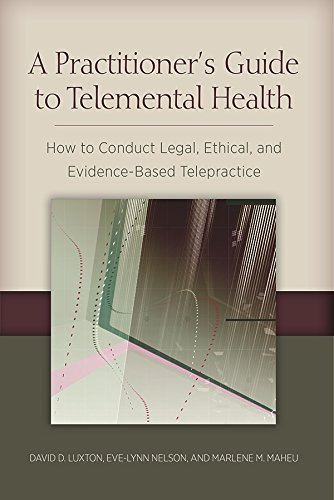 A Practitioner's Guide to Telemental Health: How to Conduct Legal, Ethical, and Evidence-Based Telepractice (English Edition)