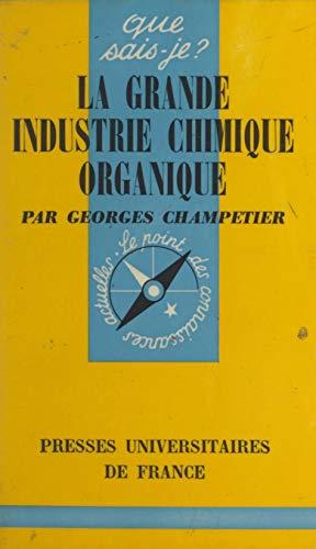 La grande industrie chimique organique