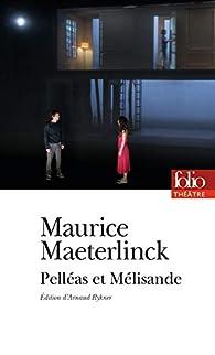 Pelléas et Mélisande par Maurice Maeterlinck