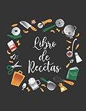 Libro De Recetas: Nuestro Diario de Recetas Familiares / Llenar el Recetario / Vaciar el Recetario / Vaciar el Recetario / Recetario en blanco para la familia