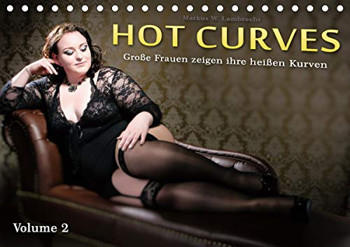 Hot Curves Volume 2 (Tischkalender 2021 DIN A5 quer)