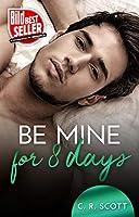 Be mine for 8 days: Liebesroman
