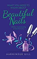 What You Need to Know About Beautiful Nails: A Better Understanding of Nail Chemistry
