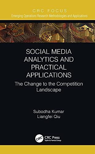 Compare Textbook Prices for Social Media Analytics and Practical Applications: The Change to the Competition Landscape Emerging Operations Research Methodologies and Applications 1 Edition ISBN 9781032051390 by Kumar, Subodha,Qiu, Liangfei