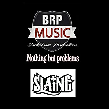 Nothing but problems (feat. Slaine & CruMMz)