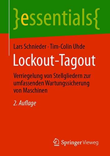 Lockout-Tagout: Verriegelung von Stellgliedern zur umfassenden Wartungssicherung von Maschinen (essentials)