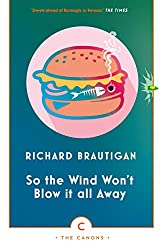 Books Set in Oregon: So the Wind Won't Blow it All Away by Richard Brautigan. Visit www.taleway.com to find books from around the world. oregon books, oregon novels, oregon literature, oregon fiction, oregon authors, best books set in oregon, popular books set in oregon, books about oregon, oregon reading challenge, oregon reading list, portland books, portland novels, oregon books to read, books to read before going to oregon, novels set in oregon, books to read about oregon, oregon packing list, oregon travel, oregon history, oregon travel books