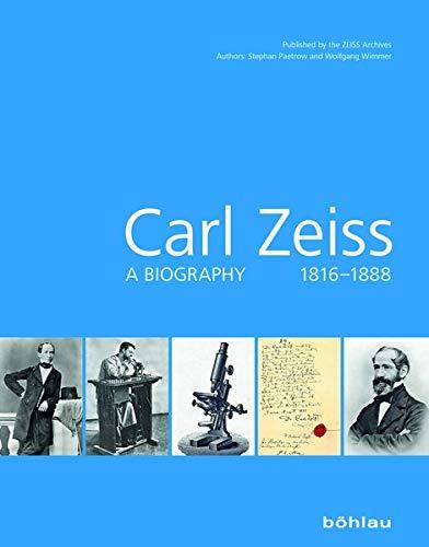Carl Zeiss: A Biography 1816-1888