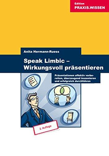 Hermann-Ruess Anita, Speak Limbic - wirkungsvoll präsentieren