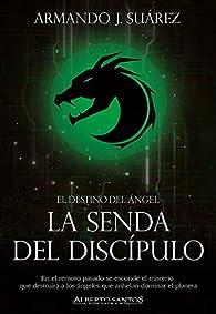La senda del discípulo par Armando J. Suárez