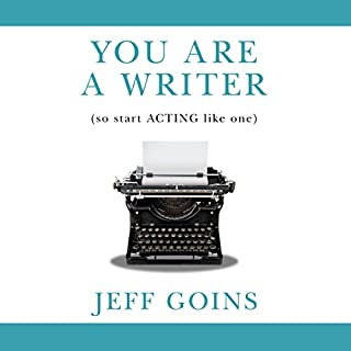 You Are a Writer (So Start Acting Like One) audiobook cover art