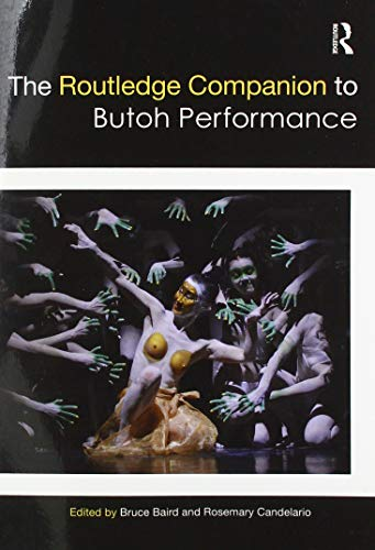 The Routledge Companion to Butoh Performance (Routledge Theatre and Performance Companions)
