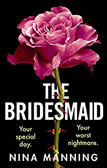 The Bridesmaid: The addictive new psychological thriller that everyone is talking about in 2021 by [Nina Manning]