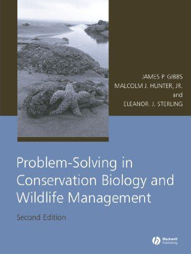 Problem-Solving in Conservation Biology and Wildlife Management by James P. Gibbs Malcolm L. Hunter Jr. Eleanor J. Sterling(2008-02-11)