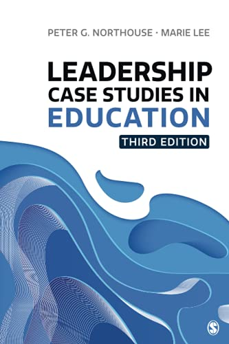 Compare Textbook Prices for Leadership Case Studies in Education Third Edition ISBN 9781071816820 by Northouse, Peter G.,Lee, Marie E.