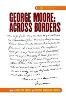 George Moore: Across Borders (Dqr Studies in Literature)