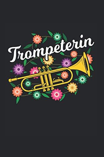 Trompeterin: Trompete Blumen Trompetespielerin Notizbuch Liniert 120 Seiten