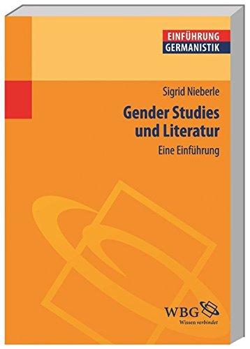 Gender Studies und Literatur: Eine Einführung (Germanistik kompakt)
