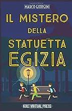 Il Mistero della Statuetta Egizia (Italian Edition)