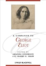 A Companion to George Eliot (Blackwell Companions to Literature and Culture)