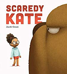 Scaredy Kate - picture book about overcoming fear