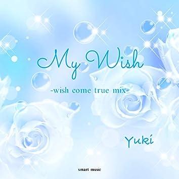 My Wish-wish come true mix-