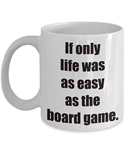 Grappig en Sarcastisch bordspel koffiemok Als alleen het leven zo gemakkelijk was als het bordspel grappige theekop voor gamers kerstverjaardag