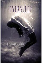 Eversleep: The Beauty of Dark Silence Paperback