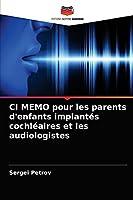 CI MEMO pour les parents d'enfants implantés cochléaires et les audiologistes