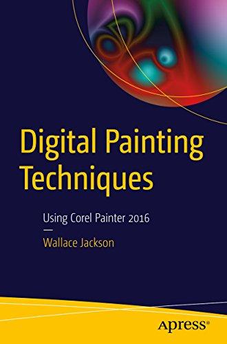 Digital Painting Techniques: Using Corel Painter 2016 (English Edition)