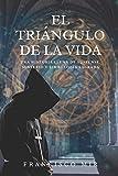 El triángulo de la vida: Una historia llena de suspense, misterio y simbología sagrada