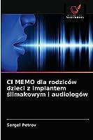 CI MEMO dla rodziców dzieci z implantem ślimakowym i audiologów