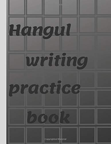 Hangul Writing Practice Book: ideal Hangul Writing Notebook; Gift For Hangul Lovers.