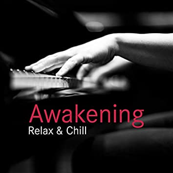 Awakening - Relax and Chill