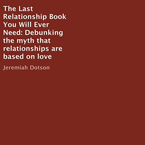 The Last Relationship Book You Will Ever Need audiobook cover art