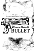 Bullet: A James Wilson Novella