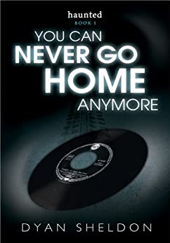 Haunted 1: You Can Never Go Home Anymore by [Dyan Sheldon]