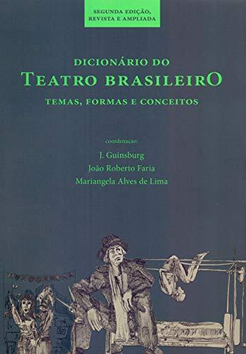Dicionário do teatro brasileiro: temas, formas e conceitos