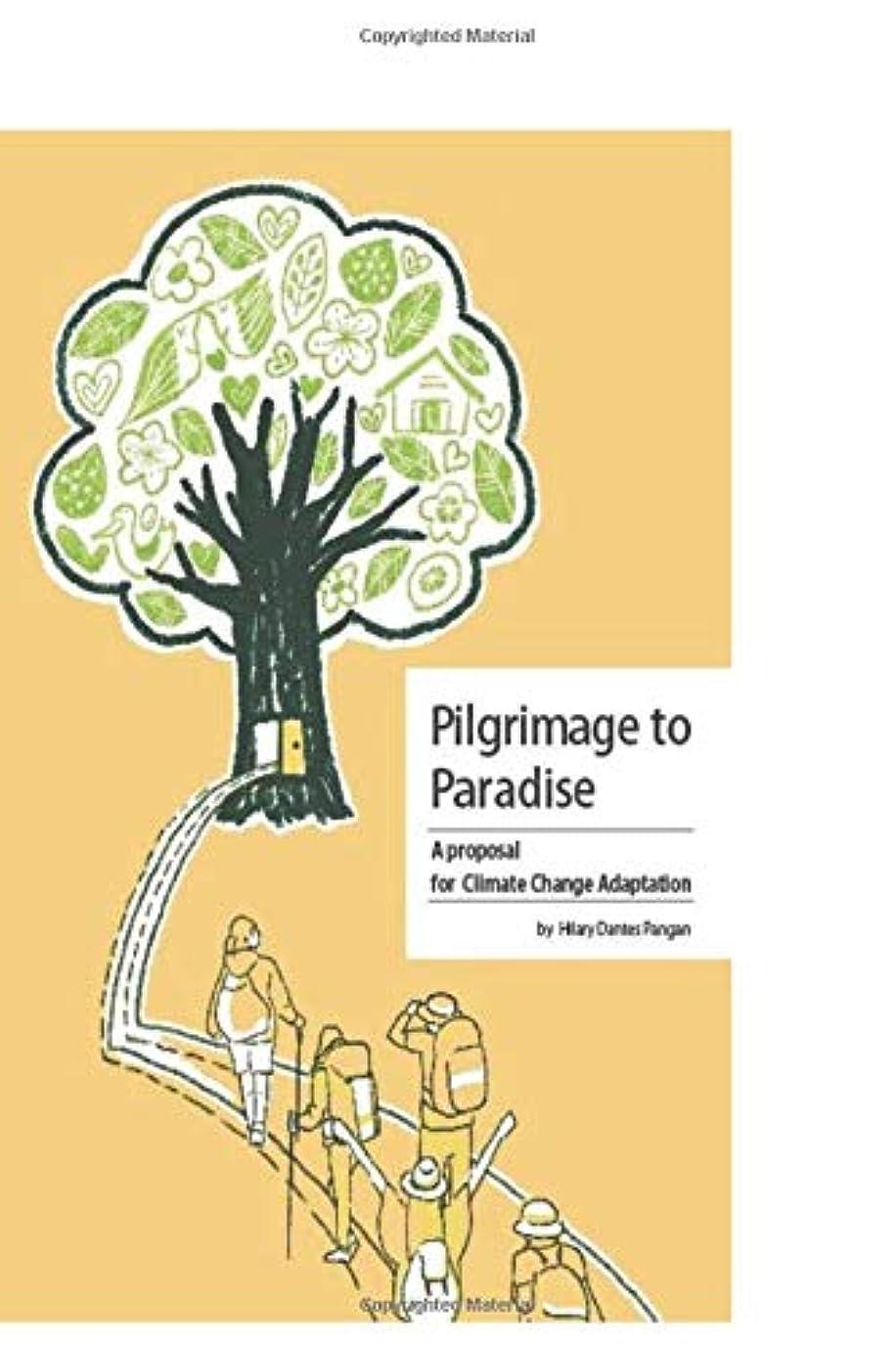 パンサー未払いオゾンPilgrimage to Paradise: A Proposal for Climate Change Adaptation