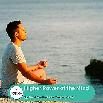 Higher Power Of The Mind - Spiritual Meditational Tracks, Vol. 8