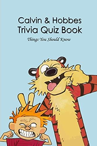 Calvin & Hobbes Trivia Quiz Book: Things You Should Know: Calvin & Hobbes Trivia Question (English Edition)