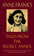 Anne Frank's Tales from the Secret Annex: A Collection of Her Short Stories, Fables, and Lesser-Known Writings, Revised Edition (English Edition)