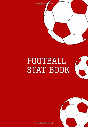 Football Stat Book: Athletic Soccer Training and Score Record Log Sheet, Scoring Notebook Journal for Outdoor Games, Gifts for Footballers, Coaches, ... Many More 7x10 120 Pages. (Football Logbook)