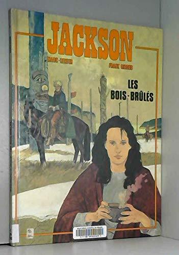 Jackson, Volume 1 : Les Bois-brûlés