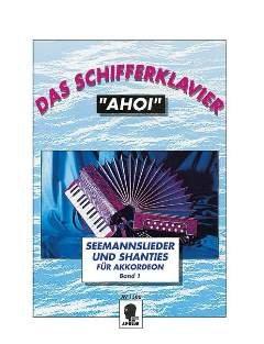 SCHIFFERKLAVIER AHOI 1 - arrangiert für Akkordeon [Noten / Sheetmusic] Komponist: MAHR CURT