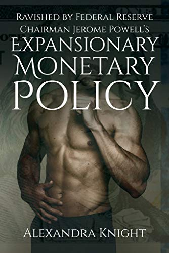 Ravished by Federal Reserve Chairman Jerome Powell's Expansionary Monetary Policy