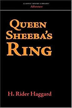 Queen Sheba's Ring by [Henry Rider  Haggard]