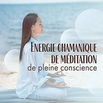 Energie chamanique de méditation de pleine conscience: 2019 Collection de New Age musique pour la méditation profonde, la contemplation, la formation de yoga et la relaxation complète