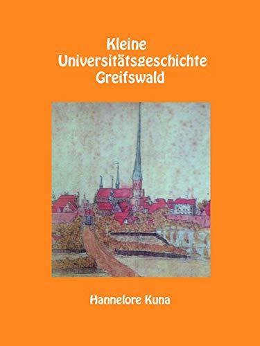 Kleine Universitätsgeschichte Greifswald: 2. veränderte und erweiterte Auflage